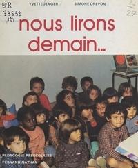 Simone Drevon et Yvette Jenger - Nous lirons demain....