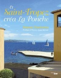 Simone Duckstein - Et Saint-Tropez créa La Ponche.