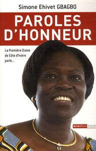 Simone Ehivet Gbagbo - Paroles d'honneur - Un devoir de paroles !.