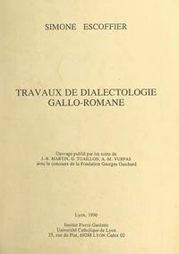 Simone Escoffier et J.-B. Martin - Travaux de dialectologie gallo-romane.