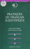 Simone Eurin Balmet et Martine Henao de Legge - Pratique du français scientifique - L'enseignement du français à des fins de communication scientifique.