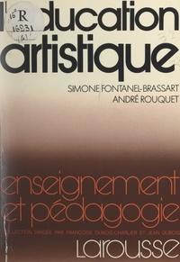 Simone Fontanel-Brassart et André Rouquet - L'éducation artistique dans l'action éducative.
