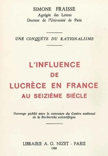 Simone Fraisse - L' Influence de Lucrèce en France au XVI° siècle.