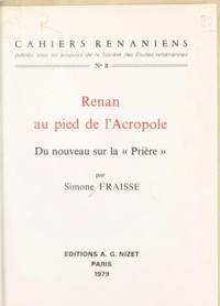 Simone Fraisse - Renan au pied de l'Acropole - Du nouveau sur la Prière.