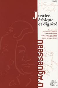 Simone Gaboriau et Hélène Pauliat - Justice, Ethique et Dignité - Actes du colloque organisé à Limoges Le 19 et 20 novembre 2004.