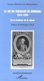 Simone Gougeaud-Arnaudeau - La vie du chevalier de Bonnard (1744-1784) ou Le bonheur de la raison.