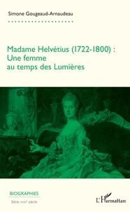 Téléchargement gratuit du livre audio Madame Helvétius (1722-1800)  - Une femme au temps des Lumières in French par Simone Gougeaud-Arnaudeau DJVU 9782140141515
