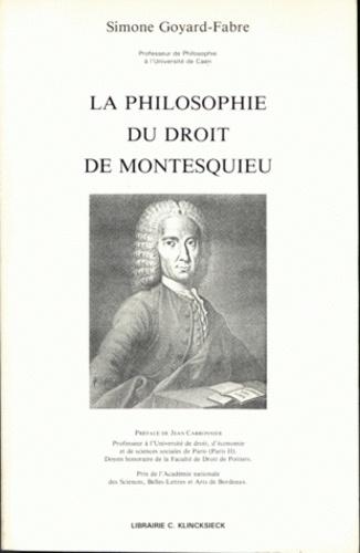 Simone Goyard-Fabre - La philosophie du droit de Montesquieu.