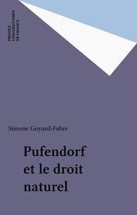 Simone Goyard-Fabre - Pufendorf et le droit naturel.