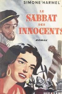 Simone Harmel et Philippe Veyrin - Le sabbat des innocents.