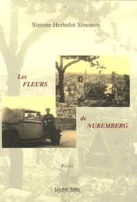 Simone Herbulot Simonov - Les fleurs de Nuremberg - Un amour... en instance.