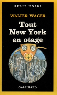Simone Hilling et Walter Wager - Tout New York en otage.