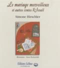 Simone Hirschler - Le mariage merveilleux et autres contes d'Israël.
