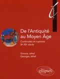 Simone Jehel et Georges Jehel - De l'Antiquité au Moyen Age - Continuités et ruptures IIIe-XIIe siècle.