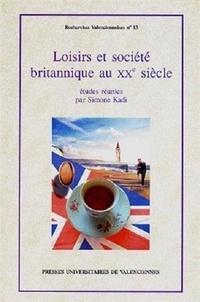 Simone Kadi - Loisirs et société britanniques au XX° siècle.