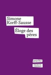 Simone Korff Sausse - Eloge des pères.