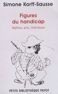 Simone Korff Sausse - Figures du handicap - Mythes, arts, littérature.