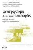 Simone Korff Sausse - La vie psychique des personnes handicapées - Ce qu'elles ont à dire, ce que nous avons à entendre.
