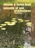 Simone Kroll et Lucien Kroll - Soixante et une architectures - Manifestes.