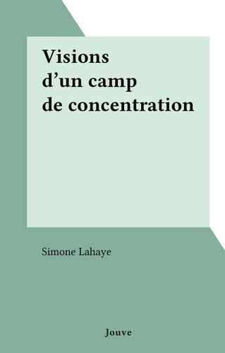 Visions d'un camp de concentration