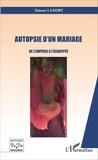 Simone Landry - Autopsie d'un mariage - De l'emprise à l'échappée.