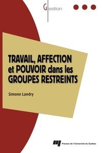 Simone Landry - Travail, affection et pouvoir dans les groupes restreints - Le modèle des trois zones dynamiques.
