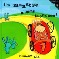 Simone Lia - Un monstre à mes trousses !.
