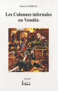 Simone Loidreau - Les colonnes infernales en Vendée.