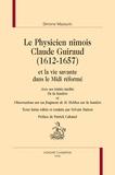 """Simone Mazauric - Le physicien nîmois Claude Guiraud (1612-1657) et la vie savante dans le Midi réformé - Avec ses traités inédits """"De la lumière"""" et """"Observations sur un fragment de M. Hobbes sur la lumière""""."""
