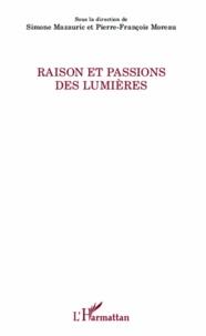 Simone Mazauric - Raison et passions des Lumières.