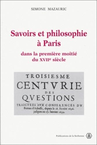 Savoirs et philosophie à Paris dans la première moitié du XVIIeme siècle. Les conférences du bureau d'adresse de Théophraste Renaudot (1633-1642)