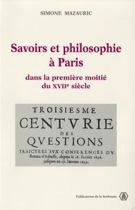 Simone Mazauric - Savoirs et philosophie à Paris dans la première moitié du XVIIeme siècle - Les conférences du bureau d'adresse de Théophraste Renaudot (1633-1642).