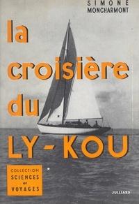 Simone Moncharmont et Jean Vachon - La croisière du Ly-Kou.
