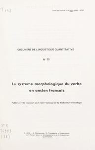 Simone Monsonego et Roberte Tomassone - Le système morphologique du verbe en ancien français.