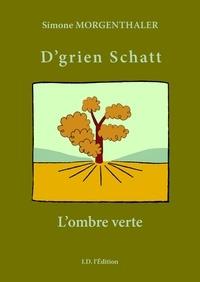 Simone Morgenthaler - D'grien schatt - L'ombre verte.