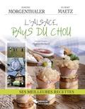 Simone Morgenthaler et Hubert Maetz - L'Alsace au pays du chou - Ses meilleures recettes.