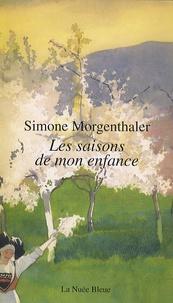 Simone Morgenthaler - Les saisons de mon enfance.