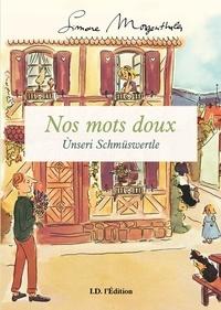 Simone Morgenthaler et Lucille Uhlrich - Nos mots doux - Unseri Schmüswertle.