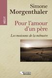 Simone Morgenthaler - Pour l'amour d'un père - Les moissons de la mémoire.