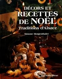 Simone Morgenthaler - Recettes et décors de Noël - Traditions d'Alsace.