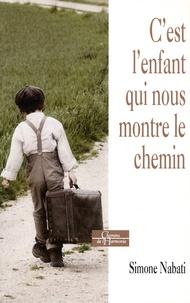 Simone Nabati - C'est l'enfant qui nous montre le chemin - Journal d'une psychanalyste.
