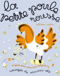 Simone Ohl et Sara Cone Bryant - La petite poule rousse.