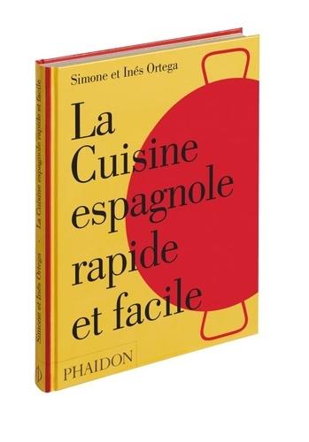 Simone Ortega et Inés Ortega - La cuisine espagnole rapide et facile.
