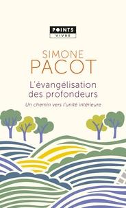 Simone Pacot - L'évangélisation des profondeurs - Un chemin vers l'unité intérieure.