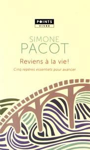 Simone Pacot - Reviens à la vie ! - Cinq repères essentiels pour avancer. L'évangélisation des profondeurs, tome 2.