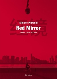 Simone Pieranni - Red Mirror - L'avenir s'écrit en Chine.