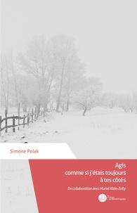 Simone Polak - Agis comme si j'étais toujours à tes côtés.