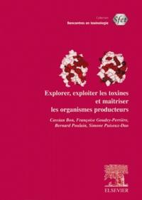 Explorer, exploiter les toxines et maîtriser les organismes producteurs.pdf