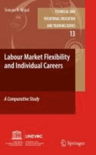 Simone R. Kirpal - Labour Market Flexibility and Individual Careers - A Comparative Study.