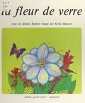 Simone Righetti et Kersti Buisson - La fleur de verre.